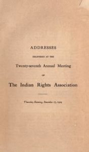 Text of Speeches from the Annual Meeting of the Indian Rights Association, December 1909